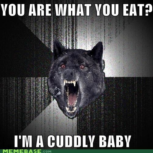 memes insanity wolf are what eat cuddly baby meme base