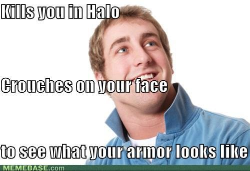 memes kills halo crouches your face see what your armor looks