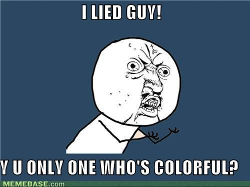 memes lied guy only whos colorful