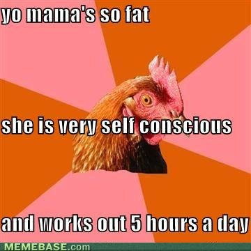 memes mamas fat she conscious works out hours day