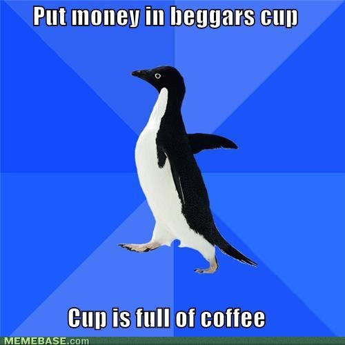 memes put money beggars cup cup full coffee