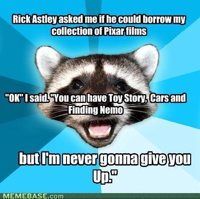 memes rick astley asked could borrow collection pixar films