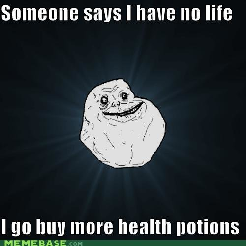 memes someone says life buy health potions