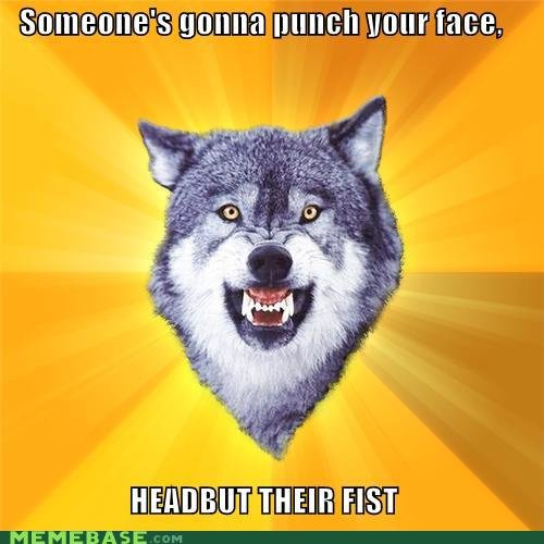 memes someones gonna punch your face headbut their fist