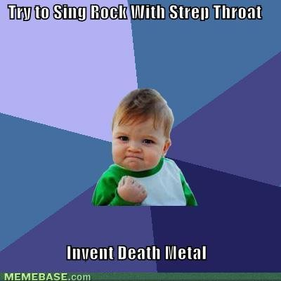 memes success kid try sing rock strep throat invent death metal