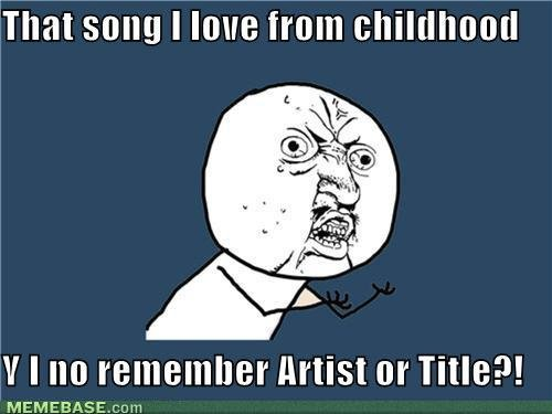 memes song love from childhood remember artist title