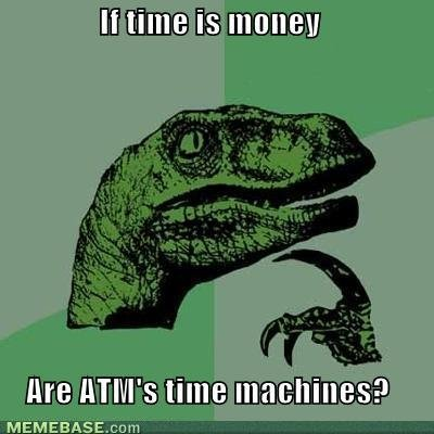 memes time money are atms time machines