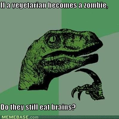 memes vegetarian becomes zombie they eat brains