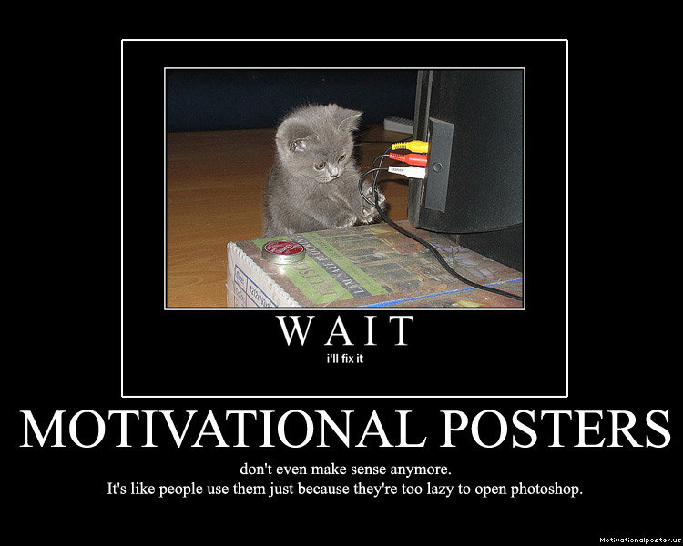 motivational poster11 - funny motivational posters