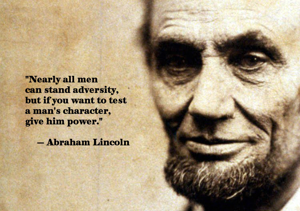 nearly all men can stand adversity abraham lincoln