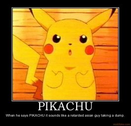 pikachu pikachu pokemon dumps shiting retard demotivational poster