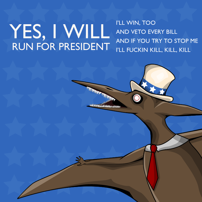 president4 - the motherf!@#ing pterodactyl