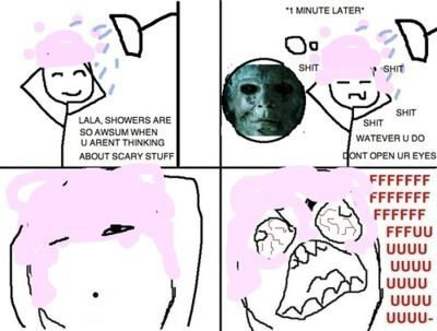 shower scary rage