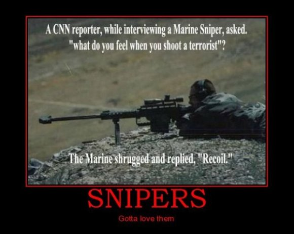 sniper - a man that deserves respect........and extra ammo