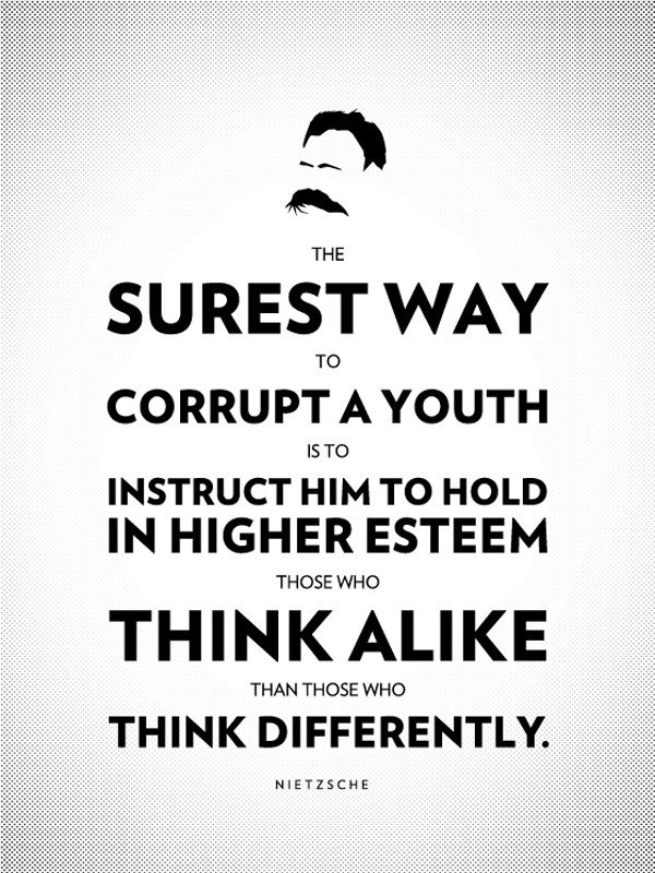 surest way corrupt youth friedrich nietzsche