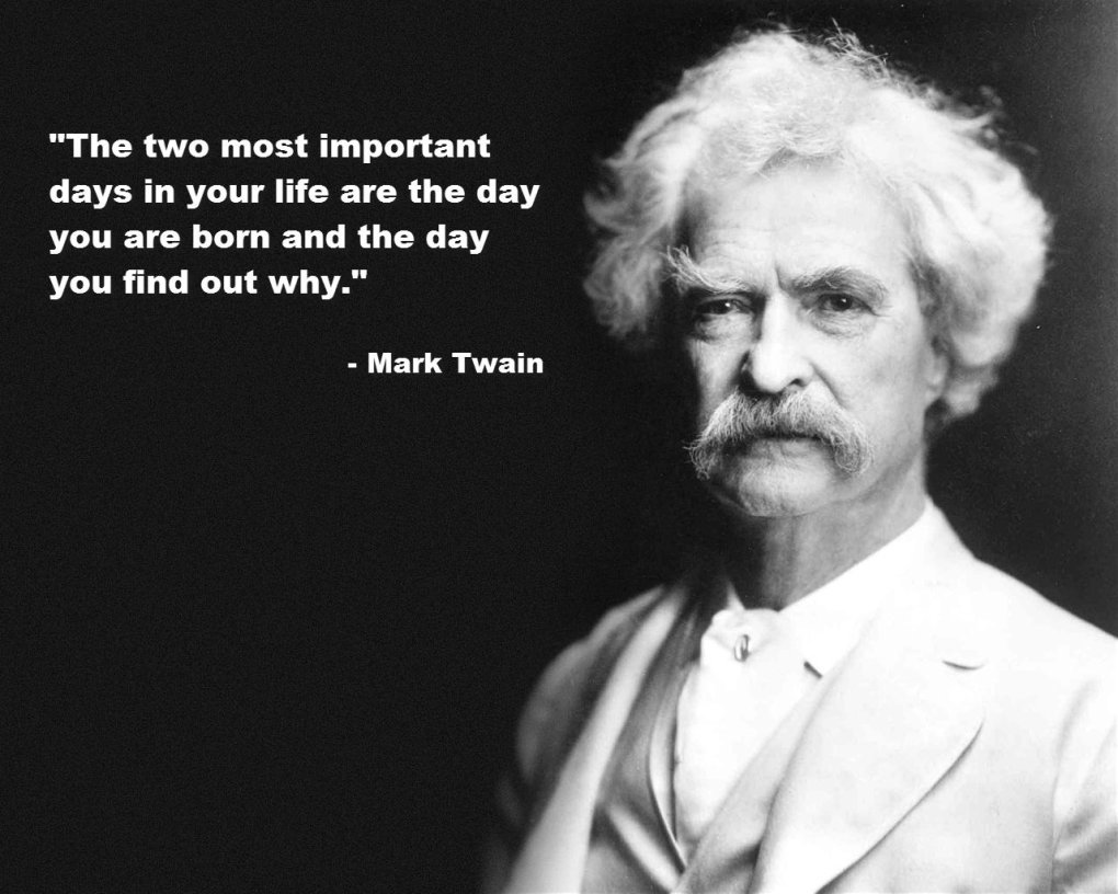 two most important days your life mark twain