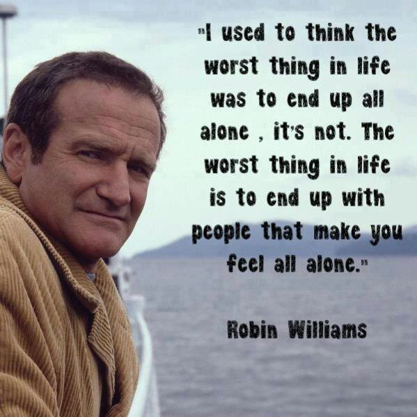 worst thing life robin williams