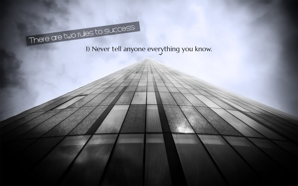 there are two rules success never tell anyone everything know roger