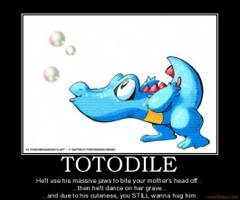 totodile totodile pokemon nintendo demotivational poster
