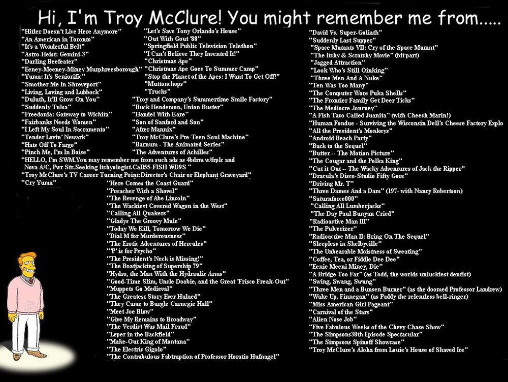 troylarge2 - hi, i'm troy mclure! you may remember me from...