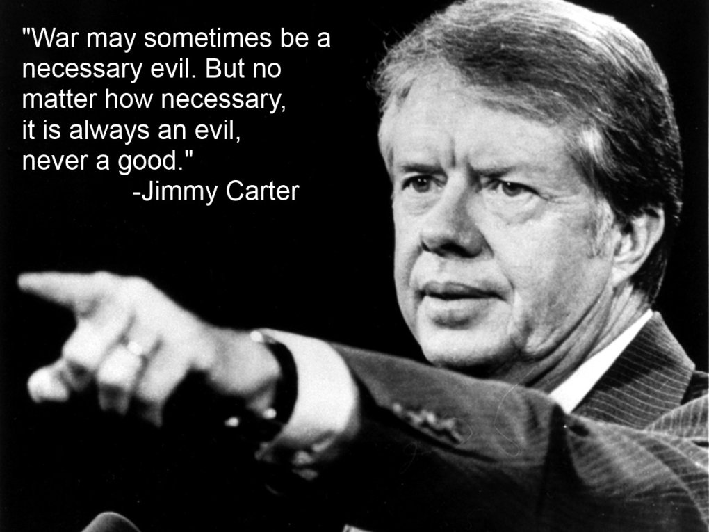 war sometimes necessary evil jimmy carter