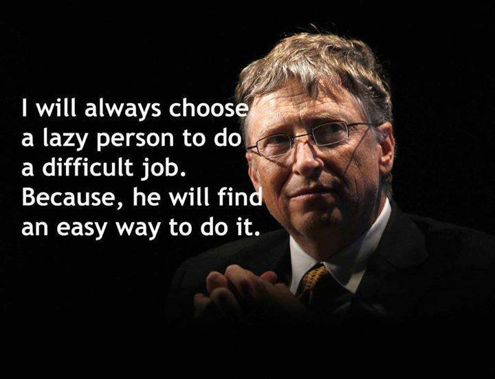 will always choose lazy person bill gates