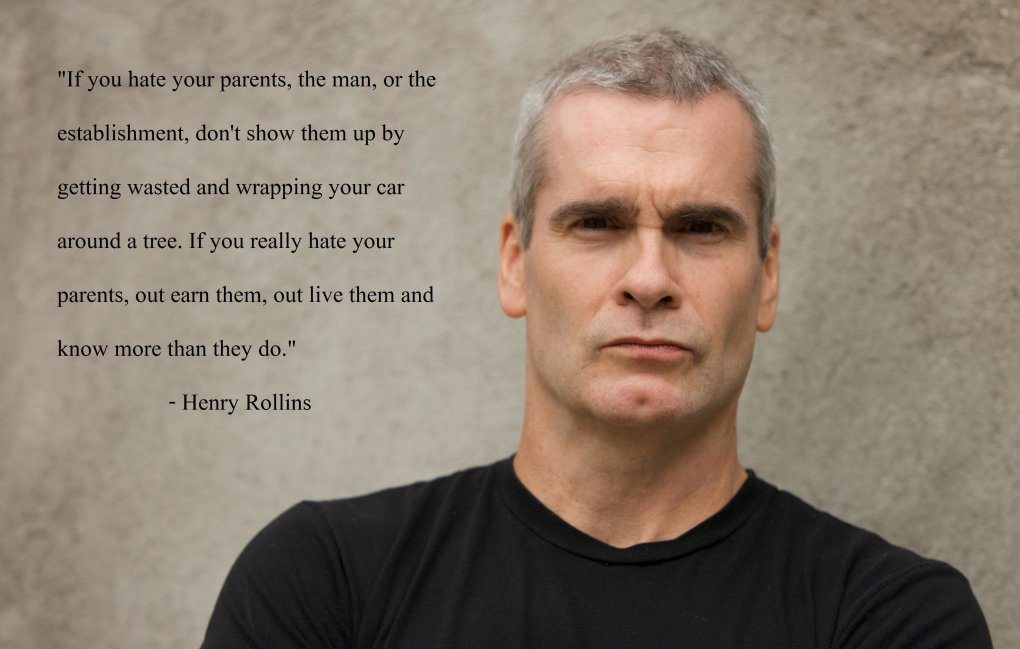 hate your parents man establishment henry rollins