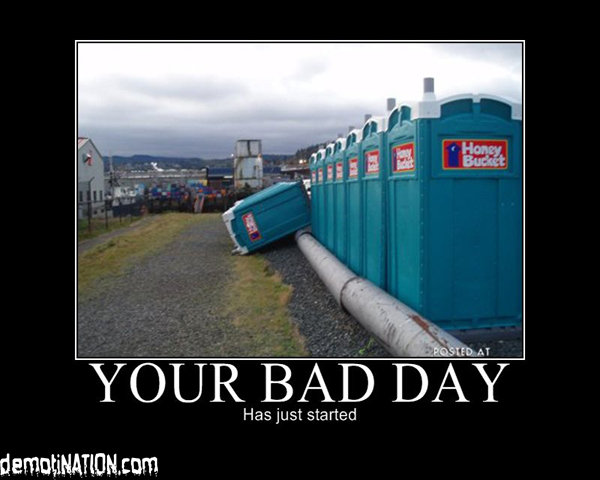 your bad day